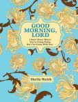 Good Morning Lord by Sheila Walsh